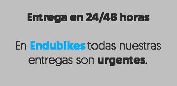 Entrega en 24/48 horas  En Endubikes todas nuestras entregas son urgentes.