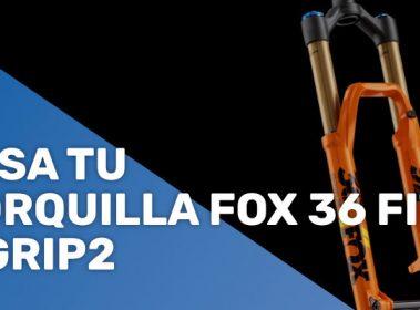 Pasa tu horquilla Fox 36 Fit4 a Grip2