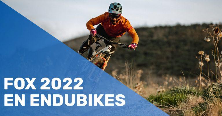 Fox 2022 en Endubikes
