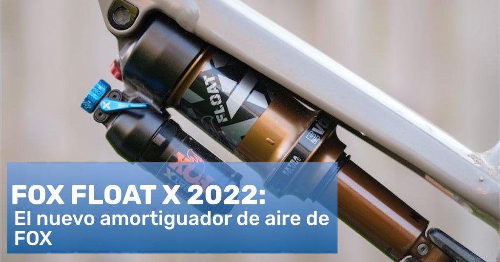 FOX Float X 2022: El nuevo amortiguador de aire de FOX